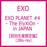 EXO PLANET #4 -The ElyXiOn -in JAPAN [First Press Limited Edition] (2Blu-ray)