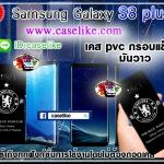 เคส Samsung galaxy S8 plus ลายเชลซี ภาพให้สีคอนแทรส สดใส ภาพคมชัด มันวาว