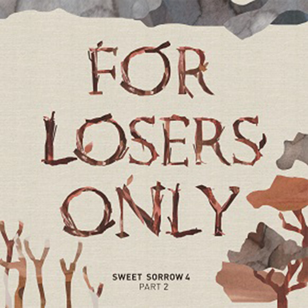 Sweet Sorrow - Album Vol.4 Part 2 [FOR LOSERS ONLY]