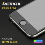 ฟิล์มกระจก iPhone 6 Plus เต็มจอ Remax Silicone Royal Glass ราคา 230 บาท ปกติ 575 บาท ความแข็ง 9H
