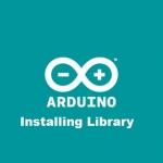การติดตั้ง Library บน Arduino IDE